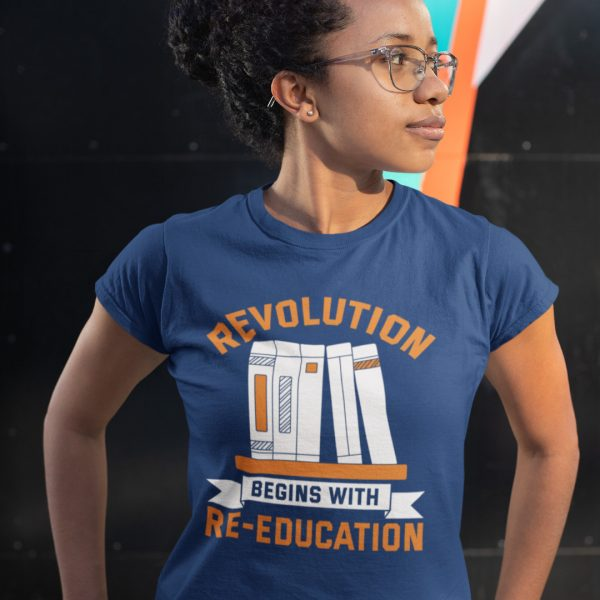 revolution begins with re education t shirt