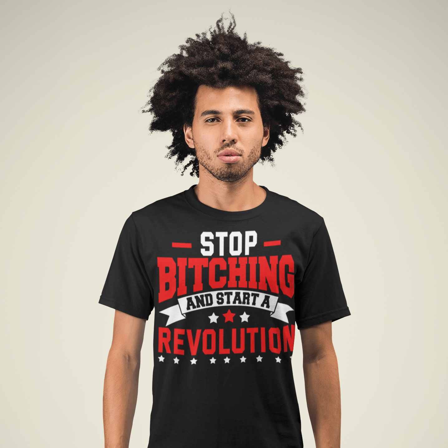 stop bitching start a revolution t shirt